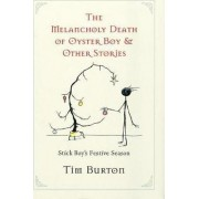 Melancholy Death of Oyster Boy, The-Holiday Ed. by Tim Burton