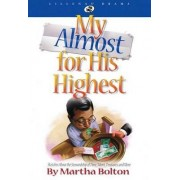 My Almost for His Highest by Martha Bolton