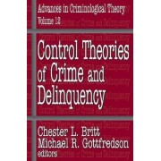Control Theories of Crime and Delinquency by Chester L. Britt