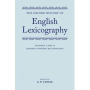 The Oxford History of English Lexicography: General-Purpose Dictionaries Volume 1 by A P Cowie
