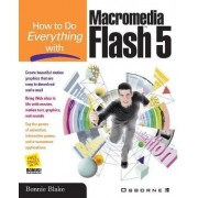 How to Do Everything with Flash 5 by T.Michael Clarke