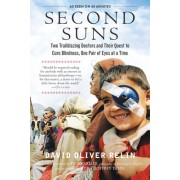 Second Suns: Two Trailblazing Doctors and Their Quest to Cure Blindness, One Pair of Eyes at a Time