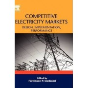 Competitive Electricity Markets by Fereidoon P. Sioshansi