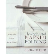 The Simple Art of Napkin Folding by Linda Hetzer