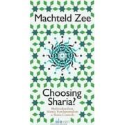 Choosing Sharia? by Machteld Zee
