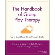 The Handbook of Group Play Therapy by D. S. Sweeney