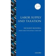 Labor Supply and Taxation by Richard Blundell