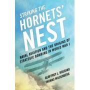 Striking the Hornets' Nest by Geoffrey L. Rossano