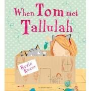 When Tom Met Tallulah by Rosie Reeve