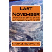 Last November: A Survivor's Story of the Nuclear Holocaust of 1983