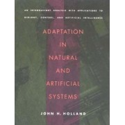 Adaptation in Natural and Artificial Systems by John H. Holland