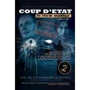 Coup D'Etat in Slow Motion Vol II by MR Ole Dammegard