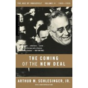 The Age of Roosevelt: The Coming of the New Deal 1933-1935 Vol 2 by Arthur M. Schlesinger