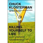 Killing Yourself to Live: 85% of a True Story