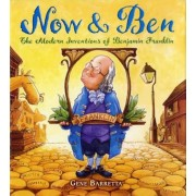 Now & Ben: The Modern Inventions of Benjamin Franklin, Paperback