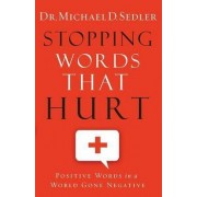 Stopping Words That Hurt by Michael D. Sedler