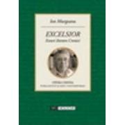 Excelsior. Eseuri literare. Cronici - Ion Murgeanu