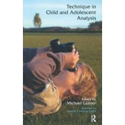 Technique in Child and Adolescent Analysis by Michael G