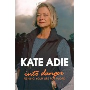 Into Danger by Kate Adie