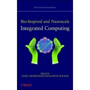Bio-Inspired and Nanoscale Integrated Computing by Mary Eshaghian-Wilner