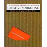 Graphic Designer's Guide to Creative Marketing by Linda Cooper Bowen