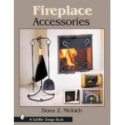 Fireplace Accessories by Dona Z. Meilach