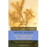 Mic Indreptar De Credinta - Michel Kubler