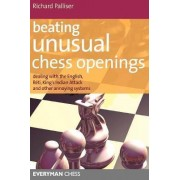 Beating Unusual Chess Openings by Richard Palliser
