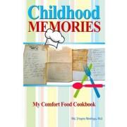 Childhood Memories: My Comfort Food Cookbook