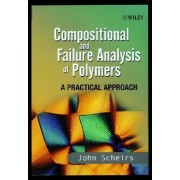 Compositional and Failure Analysis of Polymers by John Scheirs