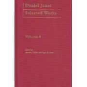 Daniel Jones, Selected Works: Unpublished Writings and Correspondence v. 8 by Beverely Collins
