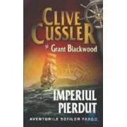 Imperiul pierdut - Clive Cussler si Grant Blackwood