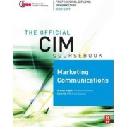 CIM Coursebook 08/09 Marketing Communications 2008/09 by Chris Fill