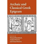 Archaic and Classical Greek Epigram by Manuel Baumbach