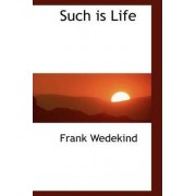 Such Is Life by Frank Wedekind