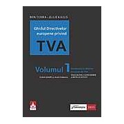 Ghidul Directivelor europene privind TVA. Introducere in sistemul european de TVA Vol. 1