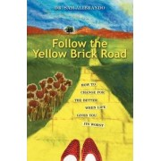 Follow the Yellow Brick Road by Sam Alibrando