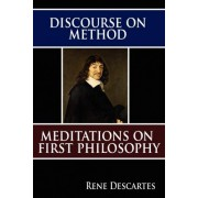 Discourse on Method and Meditations on First Philosophy by Rene Descartes