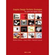 Graphic Design Portfolio Strategies for Print and Digital Media by Robert Rowe