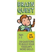 Chris Welles Feder My First Brain Quest: 350 Questions and Answers to Build Your Toddlers Word Skills