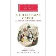 A Christmas Carol and Other Christmas Books by Charles Dickens