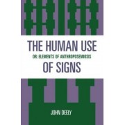 The Human Use of Signs by John Deely