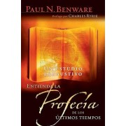 Entienda la Profecia de los Ultimos Tiempos by Paul Benware