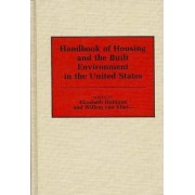 Handbook of Housing and the Built Environment in the United States by Elizabeth D. Huttman
