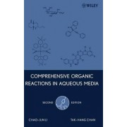 Comprehensive Organic Reactions in Aqueous Media by Chao-Jun Li