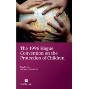 The 1996 Hague Convention on the Protection of Children by Nigel Lowe