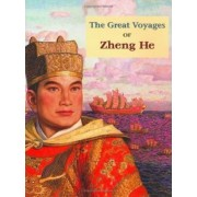 The Great Voyages of Zheng He by Song Nan Zhang