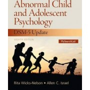 Abnormal Child and Adolescent Psychology by Rita Wicks-Nelson