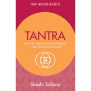 Tantra: How Our Relationships Can Become a Path for Spiritual Growth