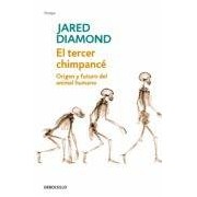 Diamond Jared El Tercer Chimpance: Origen Y Futuro Del Animal Humano